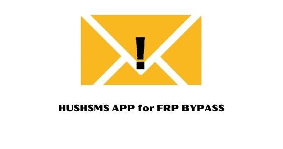 hushsms frp bypass apk