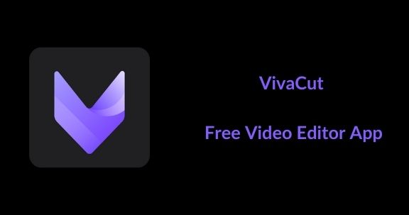 vivacut app video editor